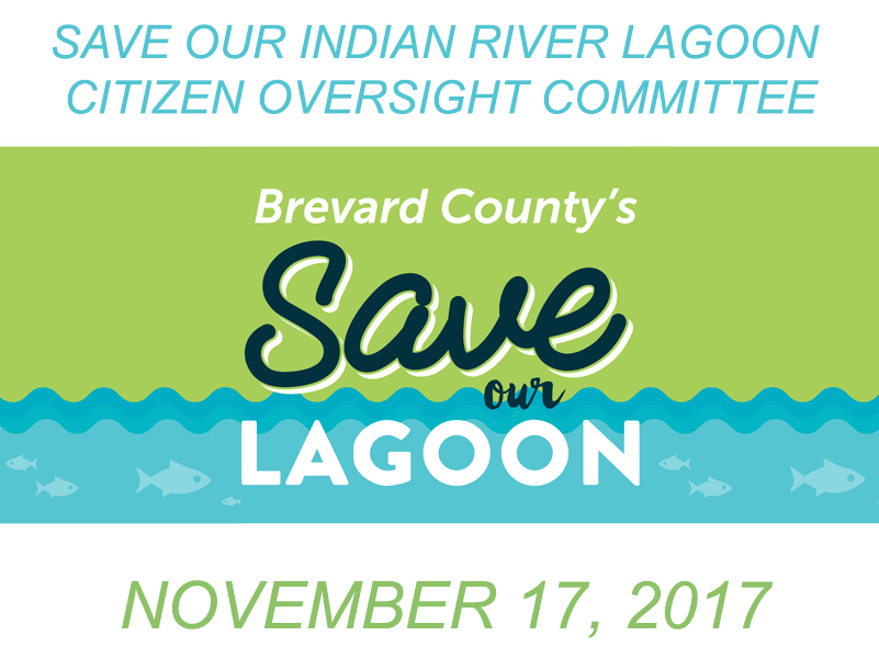 Brevard County's Save Our Indian River Lagoon Citizen Oversight Committee November 17, 2017