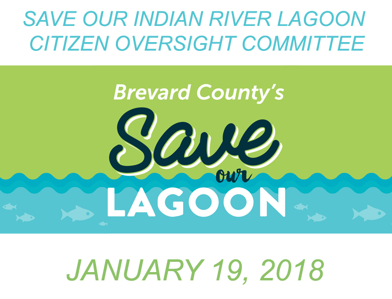 Brevard County's Save Our Indian River Lagoon Citizen Oversight Committee January 19, 2018