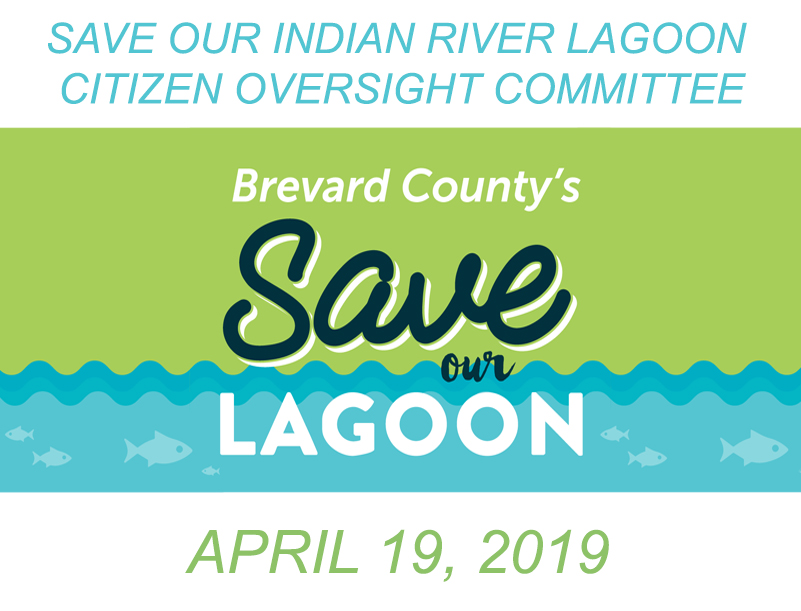 Brevard County's Save Our Indian River Lagoon Citizen Oversight Committee April 19, 2019