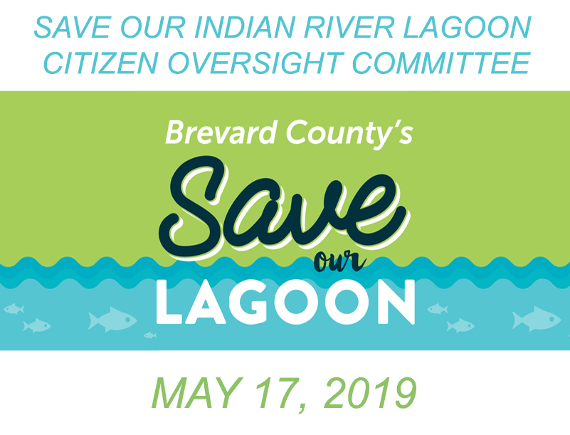 Brevard County's Save Our Indian River Lagoon Citizen Oversight Committee May 17, 2019
