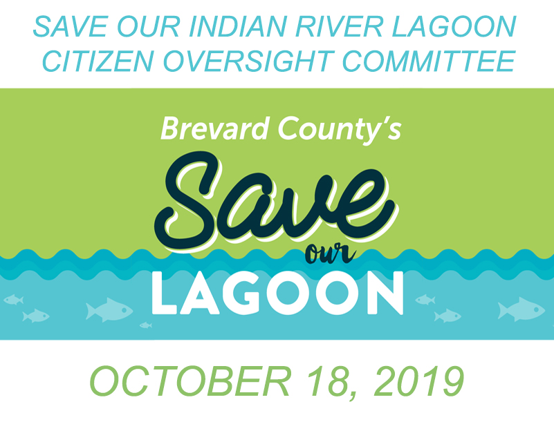 Brevard County's Save Our Indian River Lagoon Citizen Oversight Committee October 18, 2019