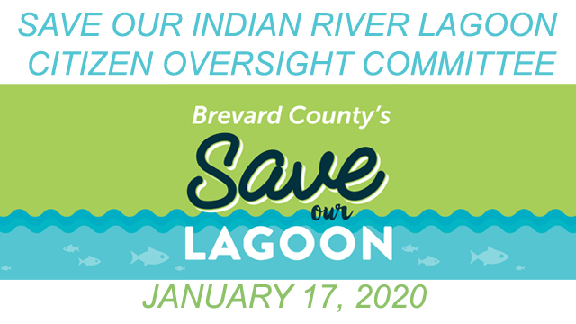 Brevard County's Save Our Indian River Lagoon Citizen Oversight Committee January 17, 2020