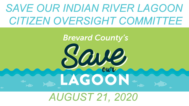 Brevard County's Save Our Indian River Lagoon Citizen Oversight Committee August 21, 2020