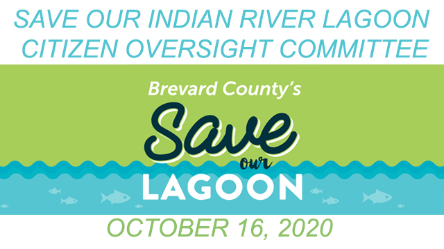 Brevard County's Save Our Indian River Lagoon Citizen Oversight Committee October 16, 2020