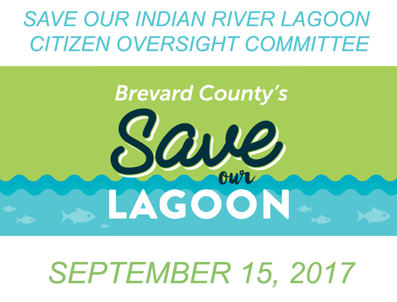 Brevard County's Save Our Indian River Lagoon Citizen Oversight Committee September 15, 2017