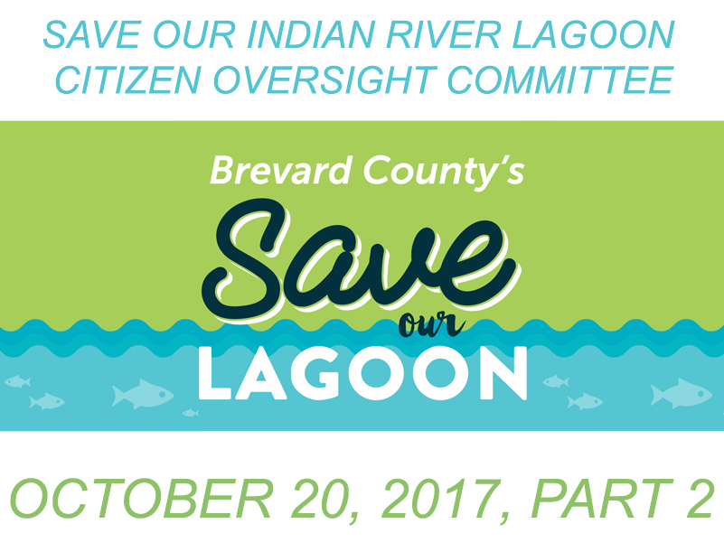 Brevard County's Save Our Indian River Lagoon Citizen Oversight Committee October 20, 2017.