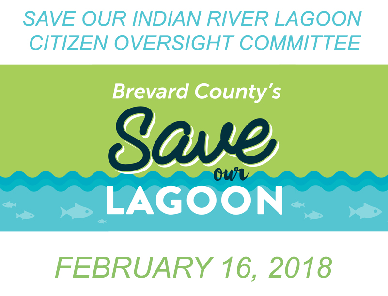Brevard County's Save Our Indian River Lagoon Citizen Oversight Committee February 16, 2018