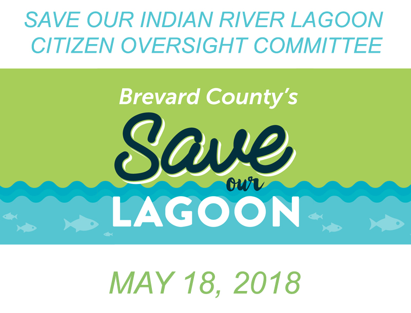 Brevard County's Save Our Indian River Lagoon Citizen Oversight Committee May 18, 2018