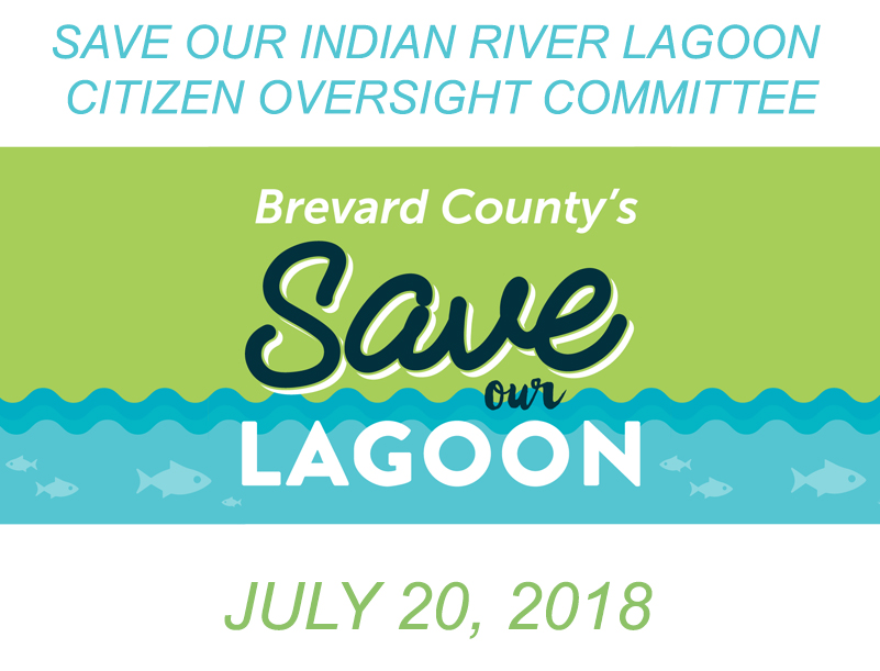 Brevard County's Save Our Indian River Lagoon Citizen Oversight Committee July 20, 2018
