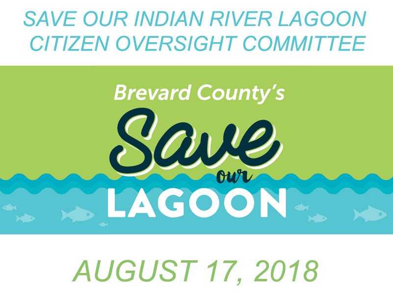 Brevard County's Save Our Indian River Lagoon Citizen Oversight Committee August 17, 2018