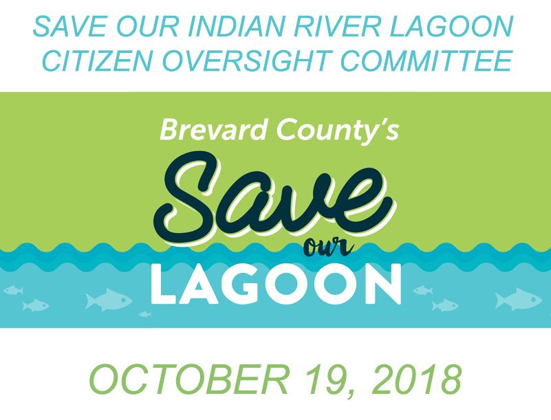 Brevard County's Save Our Indian River Lagoon Citizen Oversight Committee October 19, 2018