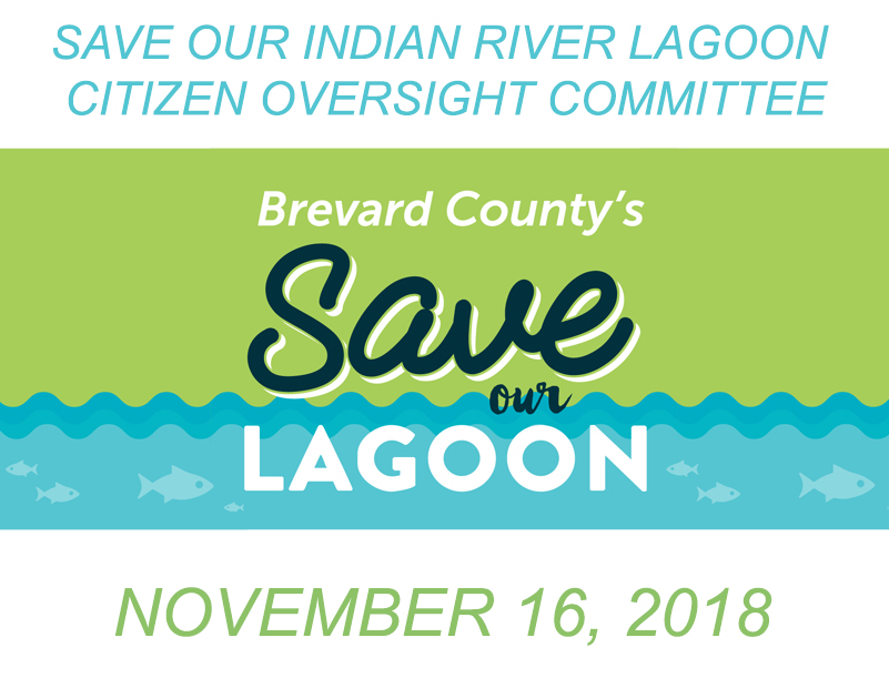 Brevard County's Save Our Indian River Lagoon Citizen Oversight Committee November 16, 2018