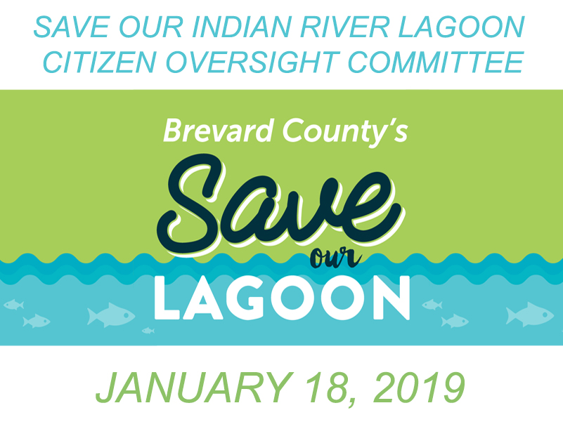 Brevard County's Save Our Indian River Lagoon Citizen Oversight Committee January 18, 2019