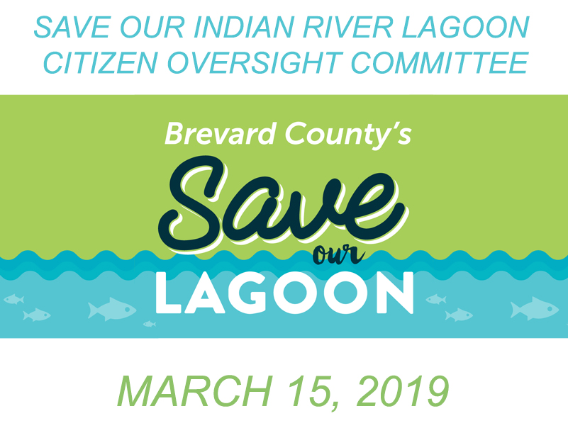 Brevard County's Save Our Indian River Lagoon Citizen Oversight Committee March 15, 2019
