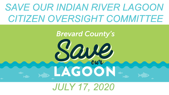 Brevard County's Save Our Indian River Lagoon Citizen Oversight Committee July 17, 2020